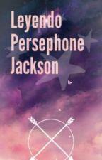 Leyendo Persephone Jackson by gbpkth