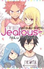 Jealous~NaLu and Gruvia [1st Place in FT Watty Awards] by satsuki-sama