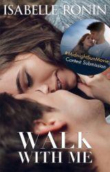 Walk with Me #MidnightSunMovie by isabelleronin