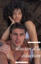 « illusion d'la séduction » by amedefeline