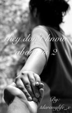they don't know about us 2 by 1daremylife_x