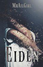 EIDEN by MrAilGirl