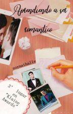 Aprendiendo a ser Romántico •Klaine• by soynathalie