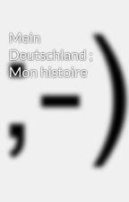 Mein Deutschland ; Mon histoire by SamuelMassicotte
