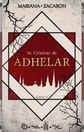 As Crônicas de Adhelar - Livro 1 [DEGUSTAÇÃO] by MariZacaron
