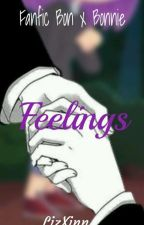 Feelings [Fanfic BonxBonnie] FNAFHS by LizXinn