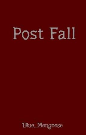 Post Fall by Blue_Mongoose