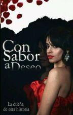 Con Sabor a Deseo | Camren G!P | by SaharaRubio
