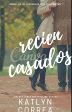 Recien Casados by KatlynCox3