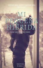 Mi pequeña híbrida© by _words_inmortal