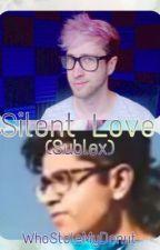 Silent Love ~Sublex~ by WhoStoleMyDonut