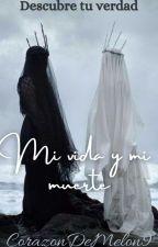 Mi Vida Y  Mi Muerte by MelohnnHeart