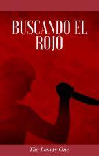 Buscando el Rojo by TheLonely_1