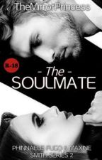The Soulmate (18+) by TheMirrorPrincess