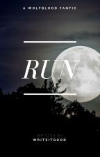 RUN |a wolfblood fanfic by writeitgood