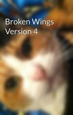 Broken Wings Version 4 by AmesCupcakes13