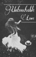 Untouchable Love by alyssajom
