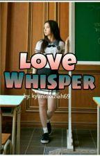 Love Whisper (Jihoon × Eunha) by kyuniexxziah69