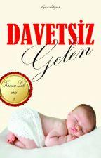 DAVETSİZ GELEN (Kırmızı Lale 2. Seri)TAMAMLANDI by cokdeger
