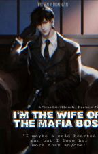 Im The Wife Of The Mafia Boss by MechailaMartinito