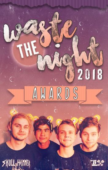 2018 Waste The Night Awards » NOW OPEN