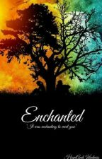 Enchanted by HopeandKindness