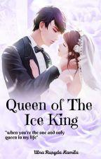 Queen Of The Ice King(sequel KPEJC) by UlnaRusydaKamila