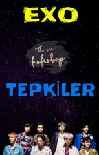 EXO TEPKİLER by asse2444