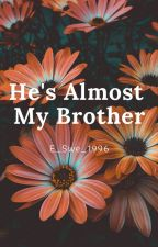 He's Almost My Brother (On hold) by E_Swe_1996