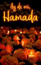 Ay de mi, Hamada. by AxureeRheeid