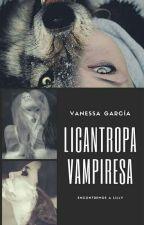 Licantropa Vampiresa (Editando) by RonnieVGarcia