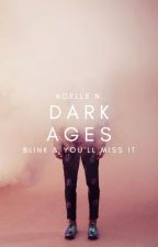 4.5 | Dark Ages | BTS ✓ by hepburnettes
