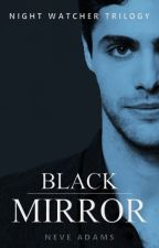 Black Mirror (Book 2) by NeveAdams