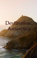 Destination: Antarctica by sheaintgood