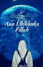 Ana Uhibbuka Fillah  by elshafaa