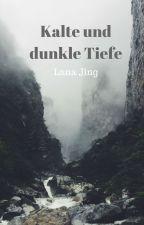 Kalte und dunkle TIefe by LanaJing