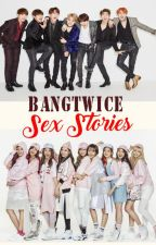 BangTwice Sex Stories ON GOING by heyitsmiahh__