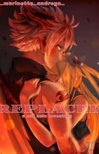 Replaced?[A Nalu Fanfiction] by Marinette_Andreya