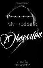 My Husband Obsession by Celina_Suarez