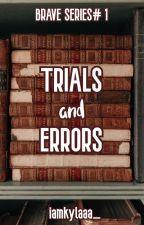 TRIALS AND ERRORS by iamkylaaa_