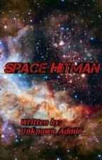 SPACE HITMAN by Unknown_Admin