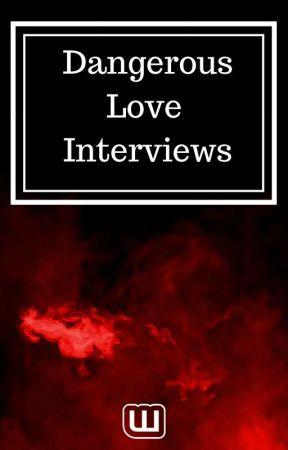 Dangerous Love Interviews by dangerouslove
