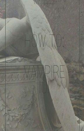 How To: Vampire 101 by isnewyork_baby