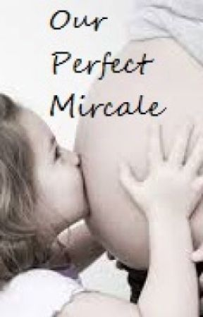 Our Perfect Mircale by RomanceWriter22