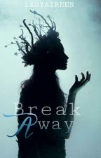 Break Away | A Depression Short Story |  by LadyAireen