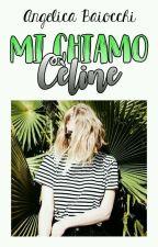 Mi chiamo Cèline - [COMPLETA] by Angyfantasy_80