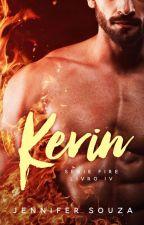 Kevin - Série Fire - Volume 4 (DEGUSTAÇÃO) by JenniferSouzaAutora