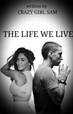 The Life We Live by crazy_sami