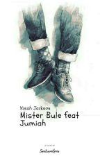 Kisah Jackson : Mister Bule Feat Jumiah by sandramilenia