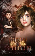 Daddy Of The Orphan Girl | Z.M(COMPLETED) by dianahorlisonn